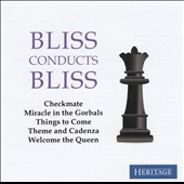 Bliss Conducts Bliss: Checkmate; Things to Come; Welcome the Queen et al.