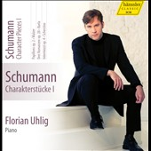 Schumann: Character Pieces, Vol. 1 / Florian Uhlig, piano