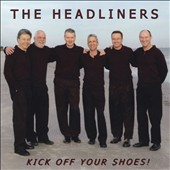 The Headliners (Vocal): Kick Off Your Shoes