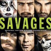 Original Soundtrack: Savages [Original Motion Picture Soundtrack]
