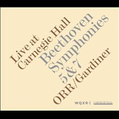 Beethoven: Symphonies Nos. 5 & 7 / Sir John Eliot Gardiner (recorded live at Carnegie Hall)