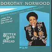 Dorothy Norwood: Better Days Ahead