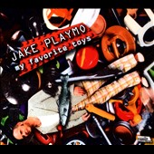 Jake Playmo: My Favorite Toys [Digipak]