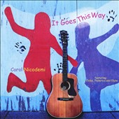 Carol Nicodemi: It Goes This Way