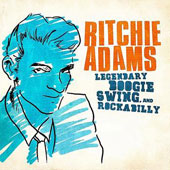 Ritchie Adams: Legendary Swing Boogie & Rockabilly