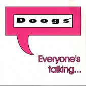 Doogs: Everyone's Talking...