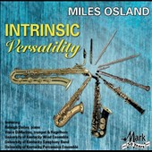 Intrinsic Versatility - Music by Debussy, Mower, Hindemith, Stravinsky et al. / Miles Osland, piccolo, flute, alto flute, clarinet, soprano, alto, tenor & baritone saxophone