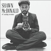 Shawn McDonald: The Analog Sessions *