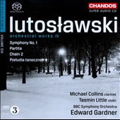 Witold Lutoslawski: Orchestral Works Vol. 4 - Symphony no 1; Partita; Chain 2; Preludia taneczne / Michael Collins, clarinet; Tasmin Little, violin
