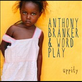 Anthony Branker & Word Play: Uppity