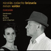 Ninon Valder/Nicolas Brizuela: Cuscaias