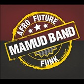 Mamud Band: Afro Future Funk