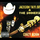Jackson Taylor & The Sinners: Crazy Again [PA] [Digipak]