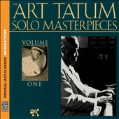 Art Tatum: The Art Tatum Solo Masterpieces, Vol. 1 [Remastered]