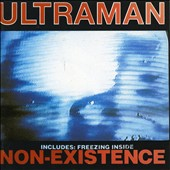 Ultraman: Non-Existence/Freezing Inside