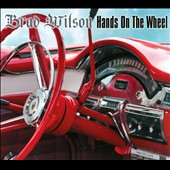 Brad Wilson: Hands on the Wheel [Digipak]