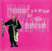 James Moody (Sax): Moody Plays Mancini