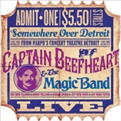 Captain Beefheart/Captain Beefheart & the Magic Band: Somewhere over Detroit: Live from Harpo's Concert Theatre 1980