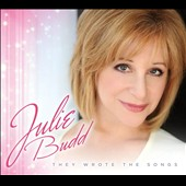 Julie Budd: They Wrote the Songs