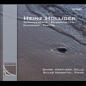 Heinz Holliger (b.1939): Romance for cello & piano; Feuerwerklein, for solo piano; Chaconne, for cello solo; Partita / Gilles Vonsattel, piano; Daniel Haefliger, cello