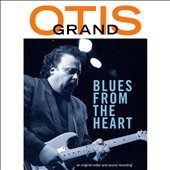 Otis Grand: Blues From the Heart