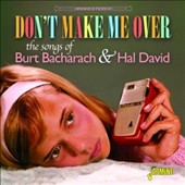 Various Artists: Don't Make Me Over: the Songs of Burt Bacharach & Hal David