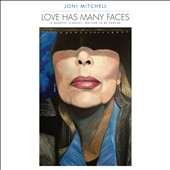 Joni Mitchell: Love Has Many Faces: A Quartet, A Ballet, Waiting to Be Danced [Box] *