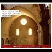 Music for Compline: Tallis, Byrd, Sheppard / Stile Antico