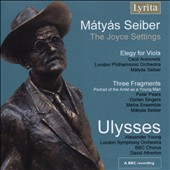Mátyás Seiber (1905-1960): The Joyce Settings / Peter Pears, narrator; Alexander Young, tenor; LSO London Phil.; Dorian Singers et al.
