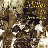 Glenn Miller: Speaking of Heaven