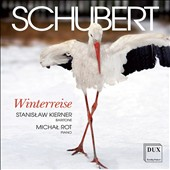 Schubert: Winterreise, song cycle / Stanislaw Kierner, baritone; Michal Rot, piano