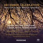 December Celebration: New Carols by Seven American Composers / Lisa Delan, sop.; Lester Lynch, bar.; Volti Chorus; New Century CO; Dawn Harms