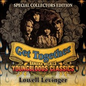 Lowell Levinger: Get Together: Banana Recalls Youngbloods Classics [Digipak]