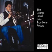George Lewis (Trombone/Electronics): The Solo Trombone Record