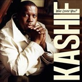 Kashif: Who Loves You?