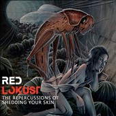 Red Lokust: The Repercussions of Shedding Your Skin
