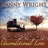Danny Wright: Unconditional Love