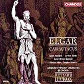Elgar: Caractacus, etc / Hickox, London SO & Chorus