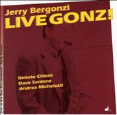 Jerry Bergonzi: Live Gonzi