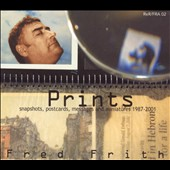 Fred Frith: Prints: Snapshots, Postcards, Messages and Miniatures, 1987-2001