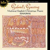 Gabriel's Greeting - Medieval Christmas Music / Sinfonye