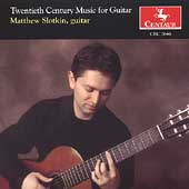 Twentieth Century Music for Guitar / Matthew Slotkin