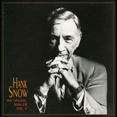 Hank Snow: The Singing Ranger, Vol. 4 [Box]