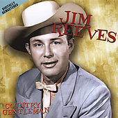 Jim Reeves: Country Gentleman [American Legends] [Remaster]