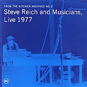 From the Kitchen Archives Vol 2 - Steve Reich Live 1977