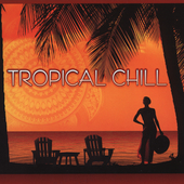 Various Artists: Tropical Chill