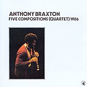 Anthony Braxton: Five Compositions (Quartet), 1986
