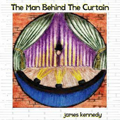 James Kennedy: Man Behind the Curtain *