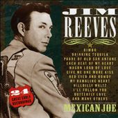 Jim Reeves: Mexican Joe: 24 Great Early Recordings