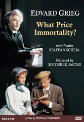 Grieg: What Price Immortality? / Staffan Scheja, Derek Jacobi [DVD]